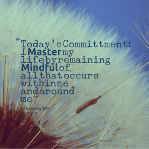 6388-todays-committment-i-master-my-life-by-remaining-mindful